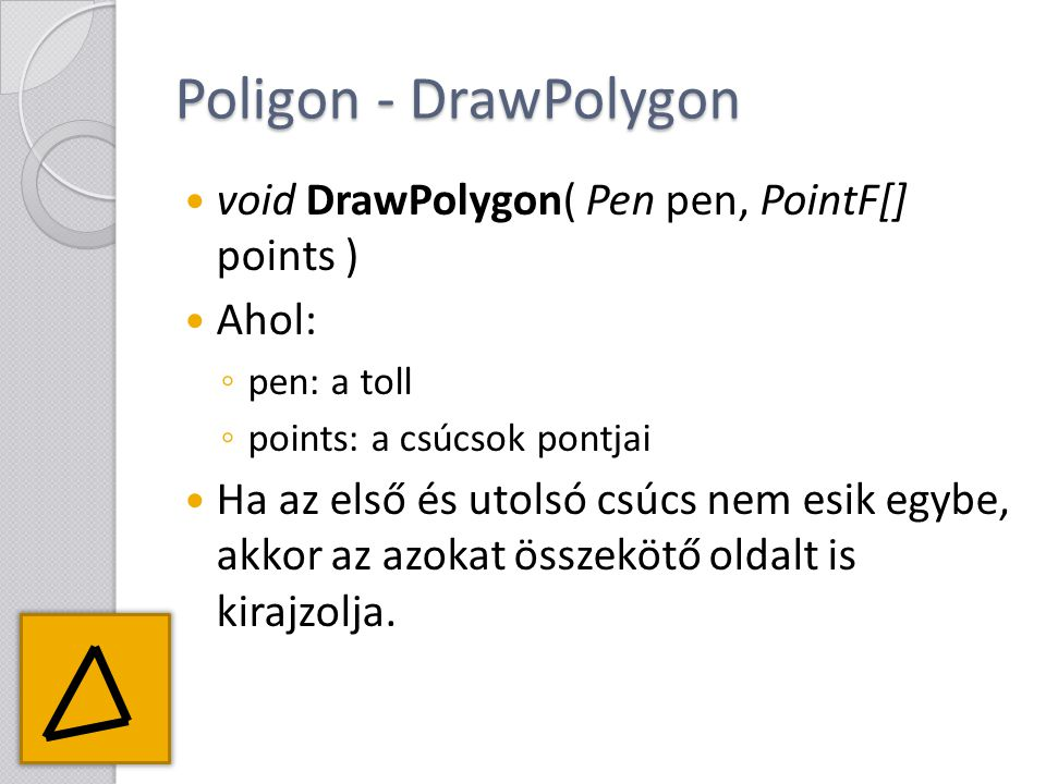 Poligon - DrawPolygon void DrawPolygon( Pen pen, PointF[] points )